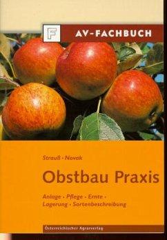 Obstbau-Praxis - Strauß, Eduard; Novak, Rudolf