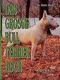 Das grosse Bull Terrier Buch