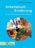 Arbeitsbuch Ernährung für den handlungsorientierten Unterricht