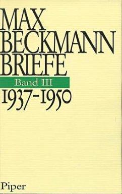 1937-1950 / Die Briefe, 3 Bde. Bd.3 - Beckmann, Max
