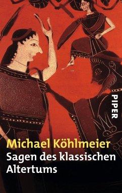 Sagen des klassischen Altertums - Köhlmeier, Michael