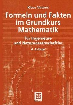 Formeln und Fakten im Grundkurs Mathematik - Vetters, Klaus
