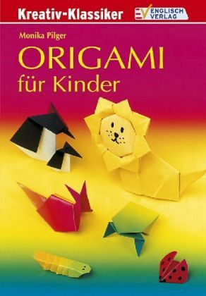 origami f r kinder von monika pilger buch. Black Bedroom Furniture Sets. Home Design Ideas