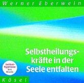 Selbstheilungskräfte in der Seele entfalten. CD