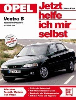 Opel Vectra B / Jetzt helfe ich mir selbst Bd.184 - Korp, Dieter
