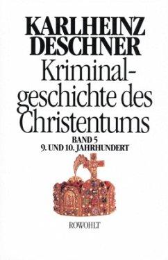 9. und 10. Jahrhundert / Kriminalgeschichte des Christentums Bd.5 - Deschner, Karlheinz