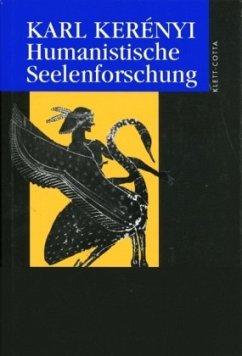 Werkausgabe / Humanistische Seelenforschung (Werkausgabe) / Werke in Einzelausgaben - Kerenyi, Karl