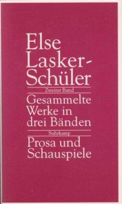Gesammelte Werke in drei Bänden 2. Prosa und Schauspiele - Lasker-Schüler, Else