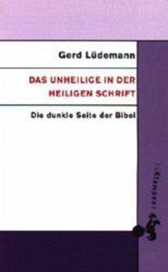 Das Unheilige in der Heiligen Schrift - Lüdemann, Gerd