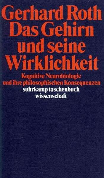 Das Gehirn und seine Wirklichkeit - Roth, Gerhard