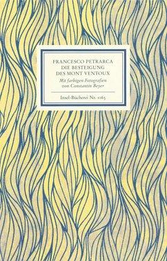 An Francesco Dionigi von Borgo san Sepolcro in Paris. Die Besteigung des Mont Ventoux. Mit farbigen Fotografien von Constantin Beyer - Petrarca, Francesco