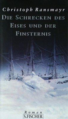 Die Schrecken des Eises und der Finsternis - Ransmayr, Christoph