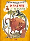 Mama Muh baut ein Baumhaus / Mama Muh Bd.4