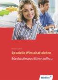 Spezielle Wirtschaftslehre. Bürokaufmann/Bürokauffrau. Schülerbuch