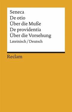 Über die Muße / Über die Vorsehung - De otio - Über die Musse. De providentia - Seneca