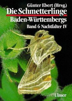 Die Schmetterlinge Baden-Württembergs 6. Nachtf...