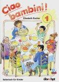 Ciao bambini 1. Italienisch für Kinder