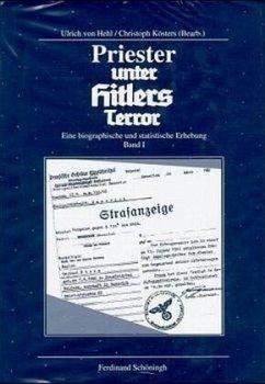 Priester unter Hitlers Terror - Hehl, Ulrich von / Kösters, Christoph (Hgg.)