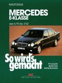 So wird's gemacht. Mercedes E-Klasse W 210 6/95 bis 3/02