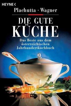 Die gute Küche - Plachutta, Ewald; Wagner, Christoph