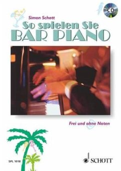 So spielen Sie Bar-Piano, m. Audio-CD - Schott, Simon