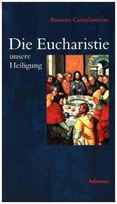 Die Eucharistie, unsere Heiligung