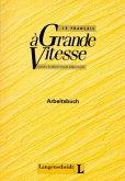 Arbeitsbuch / Le Francais a Grande Vitesse