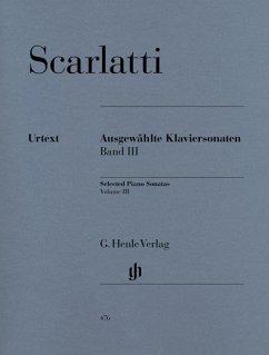 Ausgewählte Klaviersonaten, Band III - Scarlatti, Domenico - Ausgewählte Klaviersonaten, Band III