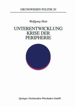 Unterentwicklung - Krise der Peripherie - Hein, Wolfgang
