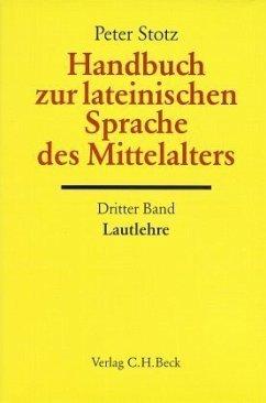 Handbuch zur lateinischen Sprache des Mittelalters / Handbuch der Altertumswissenschaft Abt. 2, Bd.5/3, Tl.3 - Stotz, Peter