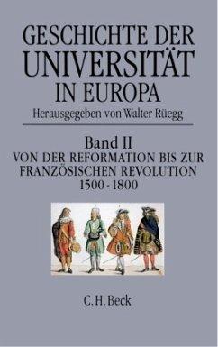 Von der Reformation bis zur Französischen Revolution 1500-1800 / Geschichte der Universität in Europa Bd.2 - Rüegg, Walter (Hrsg.)