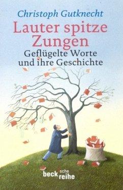 Lauter spitze Zungen - Gutknecht, Christoph