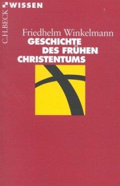 Geschichte des frühen Christentums - Winkelmann, Friedhelm