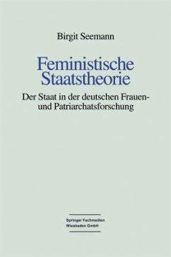 Feministische Staatstheorie - Seemann, Birgit
