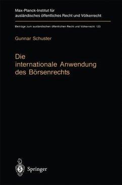 Die internationale Anwendung des Börsenrechts - Schuster, Gunnar