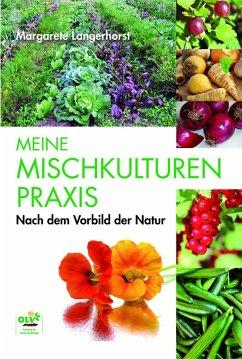 Meine Mischkulturenpraxis nach dem Vorbild der Natur - Langerhorst, Margarete
