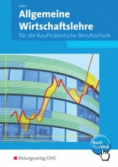 Allgemeine Wirtschaftslehre für die Kaufmännische Berufsschule. Baden-Württemberg