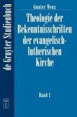 Theologie der Bekenntnisschriften der evangelisch-lutherischen Kirche, Band 1, De Gruyter Lehrbuch