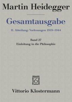 Gesamtausgabe Abt. 2 Vorlesungen Bd. 27. Einleitung in die Philosophie - Heidegger, Martin