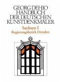 Sachsen 1. Regierungsbezirk Dresden. Handbuch der Deutschen Kunstdenkmäler