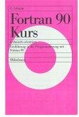 Fortran 90 Kurs - technisch orientiert