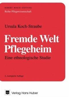 Fremde Welt Pflegeheim - Koch-Straube, Ursula