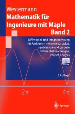 Mathematik für Ingenieure mit Maple - Westermann, Thomas