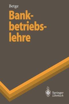 Bankbetriebslehre - Betge, Peter