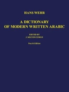 A Dictionary of Modern Written Arabic. Arabic - English - Wehr, Hans