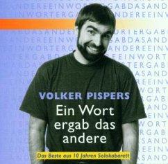 Ein Wort Ergab Das Andere - Pispers,Volker