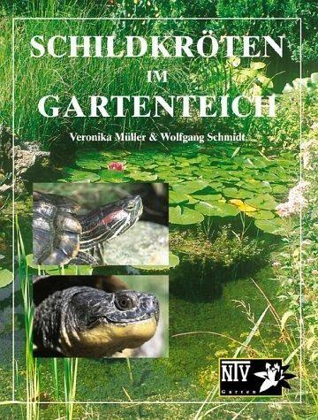 Schildkröten im Gartenteich - Müller, Veronika; Schmidt, Wolfgang