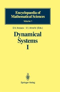 Dynamical Systems I - Arnold, V. I.; Anosov, D. V.; Grines, V. Z.; Bronshtein, I. U.; Ilyashenko, Yu. S.; Aranson, S. Kh.