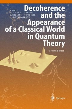 Decoherence and the Appearance of a Classical World in Quantum Theory - Giulini, Domenico J. W.; Joos, Erich; Kiefer, Claus; Kupsch, Joachim; Stamatescu, Ion-Olimpiu; Zeh, H. Dieter