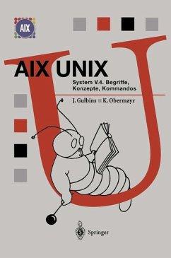 AIX UNIX System V.4 - Gulbins, Jürgen; Obermayr, Karl